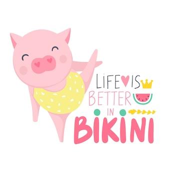 Życie jest lepsze w bikini. śliczna wektorowa świnia. ilustracja kreskówka z śmieszne zwierzę.