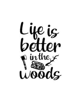 Życie jest lepsze w lesie na ręcznie rysowane plakat typografii
