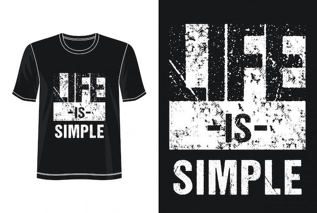 Życie jest prostą typografią dla koszulki z nadrukiem