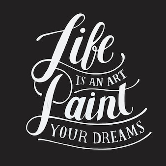 Życie jest sztuką malować swoje marzenia typografia projektowanie ilustracji