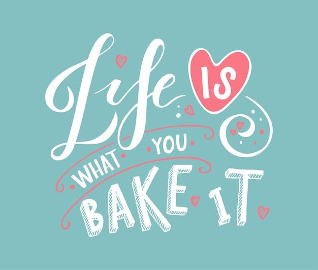 Życie jest tym, co upieczesz jako urodziny typografia logotyp odznaka ikona inspirujący cytat pocztówka