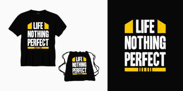 Życie nic idealnego projektu typografii napis na koszulce, torbie lub gadżecie