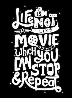 Życie nie jest jak film, który można zatrzymać i powtórzyć. cytat typografia. napis do projektu koszulki, nadruk.