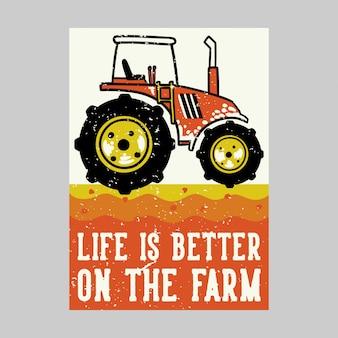 Życie projektowe plakatu na świeżym powietrzu jest lepsze na vintage ilustracji gospodarstwa