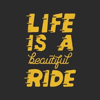 Życie to piękna przejażdżka. inspirujący cytat z motywacji twórczej. monochromatyczny napis