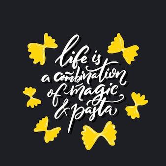 Życie to połączenie magii i makaronu inspirujący plakat z cytatem dla włoskiej restauracji