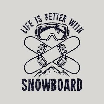 Życie w projektowaniu koszulek jest lepsze dzięki snowboardowi ze snowboardem i goglami śnieżnymi w stylu vintage