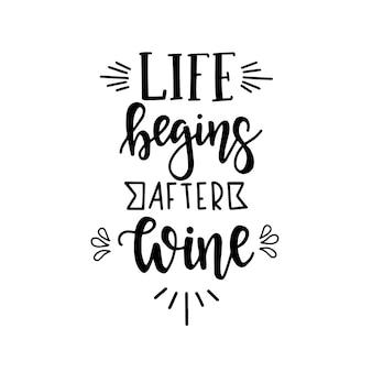 Życie zaczyna się po winie ręcznie rysowane napis.