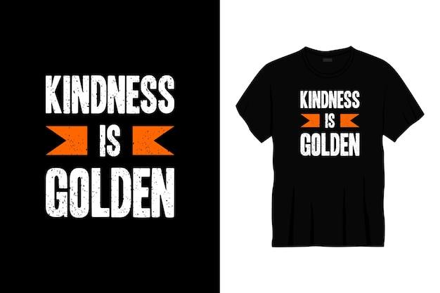 Życzliwość to projekt koszulki ze złotą typografią