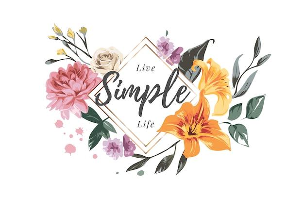 Żyj prostym hasłem życia z kolorowymi kwiatami zdobionymi ilustracjami
