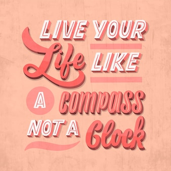 Żyj swoim życiem jak kompas podróżujący napis