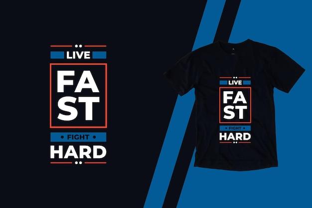 Żyj szybko, walcz z twardymi nowoczesnymi cytatami projekt koszulki