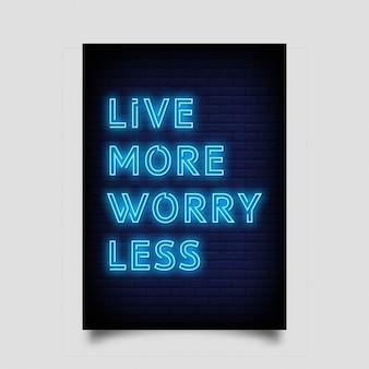 Żyj więcej martw się mniej na plakat w stylu neonowym