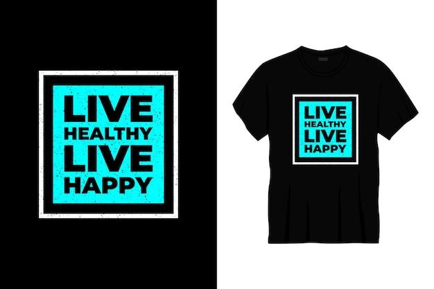 Żyj zdrowo na żywo szczęśliwy projekt koszulki typografii