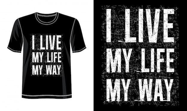 Żyję swoim życiem typografią do koszulki z nadrukiem