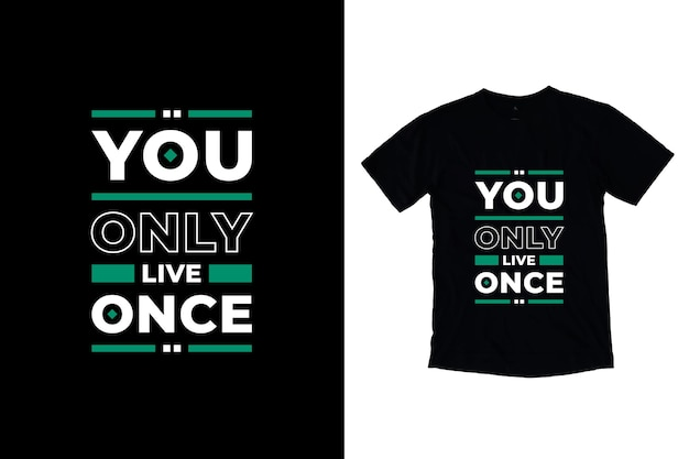 Żyjesz tylko raz nowoczesne motywacyjne cytaty projekt koszulki
