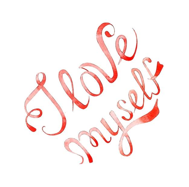 Akwarela ilustracja napis kocham siebie na czerwono motywujący tekst do miłości doceniam siebie