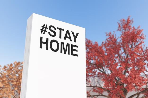 Biała tablica reklamowa plakat wyświetlacz ze znakiem stay home na tle błękitnego nieba. renderowanie 3d