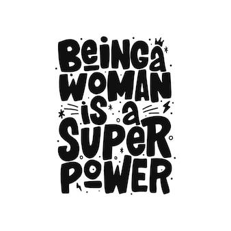 Bycie kobietą to super moc, ręcznie rysowany napis