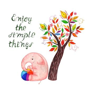 Ciesz się prostymi rzeczami tekst różowy słoń siedzi pod bajkowym drzewem z kolorowymi liśćmi