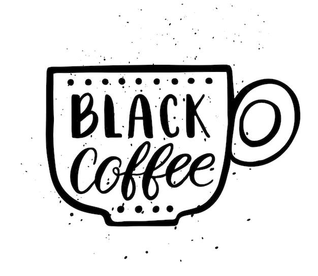 Cytat. czarna kawa. ręcznie rysowane plakat typografii. na kartki okolicznościowe, walentynki, ślub, plakaty, wydruki lub dekoracje do domu.ilustracja wektorowa
