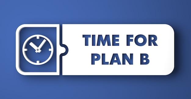 Czas na koncepcję planu b. biały przycisk na niebieskim tle w stylu płaska konstrukcja.