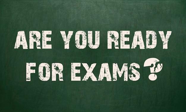 Czy jesteś gotowy do egzaminów. tekstura tablica.
