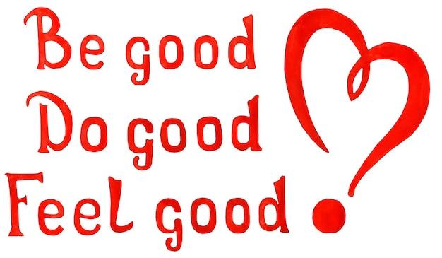 Czyńcie dobro bądźcie uprzejmie czujcie się dobrze czerwony tekst motywacyjny z wykrzyknikiem w kształcie serca