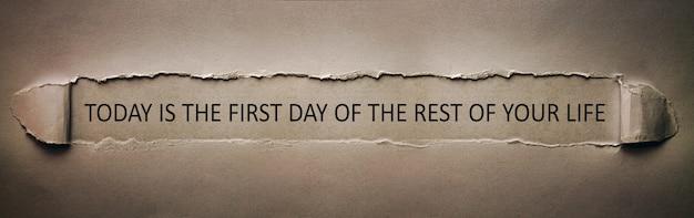 Dzisiaj jest pierwszy dzień reszty twojego życia