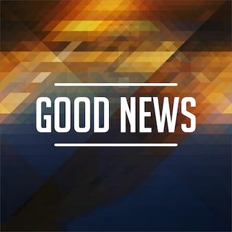 Koncepcja dobrej nowiny. styl retro. hipster tło z trójkątów, efekt przepływu koloru.