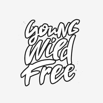 Młody dziki pędzel wolna napis napis motywacyjny cytat typografia print