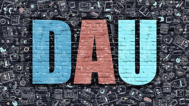 Multicolor concept - dau - codzienni aktywni użytkownicy - na ciemnej ścianie z cegły z ikonami doodle wokół. nowoczesna ilustracja w stylu doodle. koncepcja biznesowa dau. dau na ścianie z ciemnej cegły. koncepcja dau.