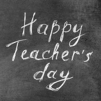 Napis kredą szczęśliwy nauczyciel dnia
