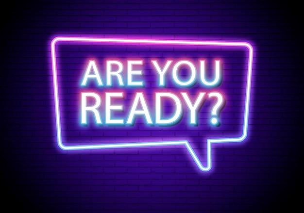 Neon, czy jesteś gotowy znak wiadomości