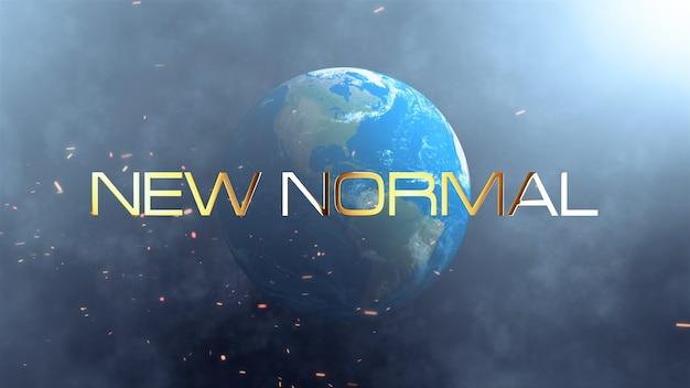 Nowy normalny tekst na kuli ziemskiej