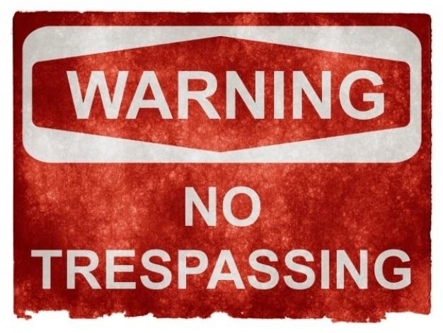 Ostrzeżenie grunge podpisania no trespassing