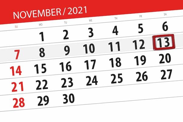 Planer kalendarza na miesiąc listopad 2021, dzień ostateczny, 13, sobota.