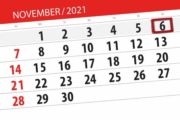 Planer kalendarza na miesiąc listopad 2021, dzień ostateczny, 6, sobota.