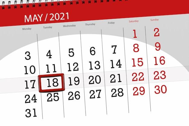 Planer kalendarza na miesiąc maj 2021, termin ostateczny, 18, wtorek.