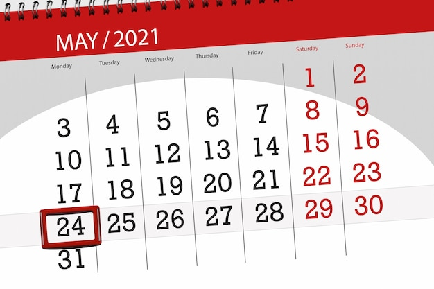 Planer kalendarza na miesiąc maj 2021, termin ostateczny, 24, poniedziałek.