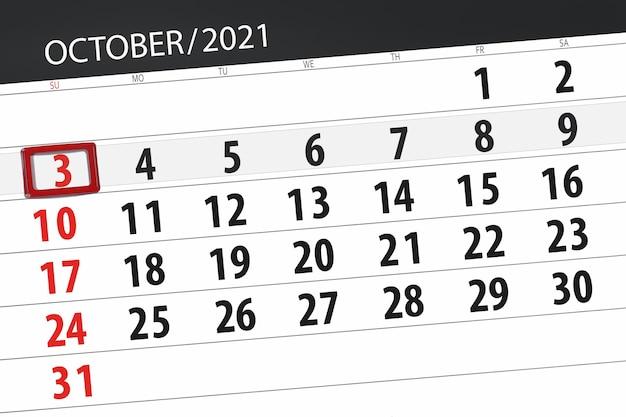 Planer kalendarza na miesiąc październik 2021, dzień ostateczny, 3, niedziela.