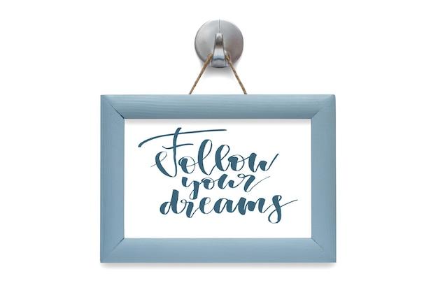 Podążaj za marzeniami - motywacyjna cytat.