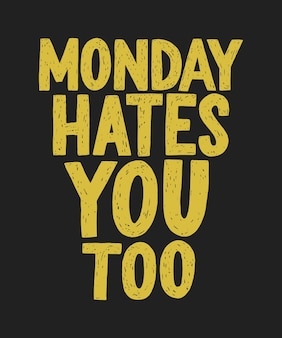 Poniedziałek też cię nienawidzi ręcznie rysowaną typografią