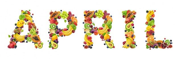 Słowo kwietnia wykonane z różnych owoców i jagód