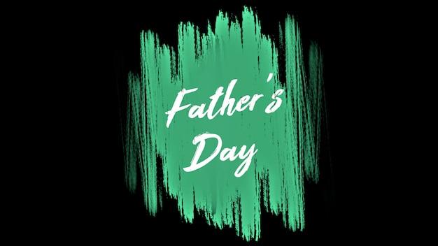Tekst dzień ojców na tle hipster i grunge z zielonym pędzlem. elegancki i luksusowy styl ilustracji 3d dla szablonu biznesowego i korporacyjnego
