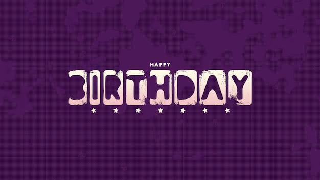 Tekst happy birthday na fioletowym tle mody i grunge. elegancki i luksusowy styl ilustracji 3d na szablon wakacyjny i firmowy