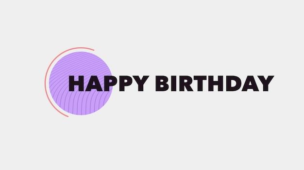 Tekst happy birthday na tle mody i minimalizmu z okręgu geometrycznego. elegancki i luksusowy styl ilustracji 3d na szablon wakacyjny i firmowy