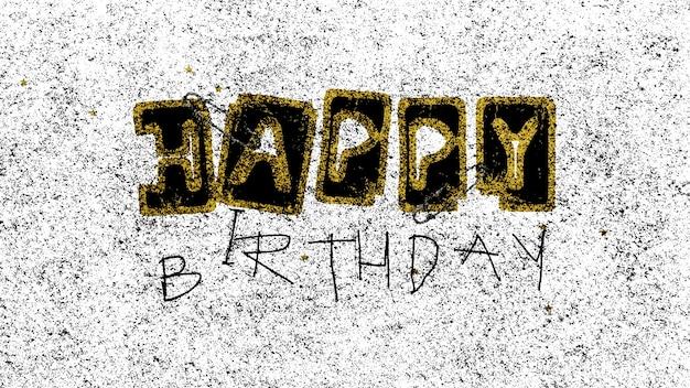 Tekst happy birthday z hałasem na białym tle grunge i ulicy. elegancki i luksusowy styl ilustracji 3d na szablon wakacyjny i firmowy