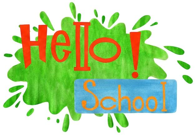 Tekst hello school na zielonej plamie i niebieskim prostokącie rysowane ręcznie na białym tle