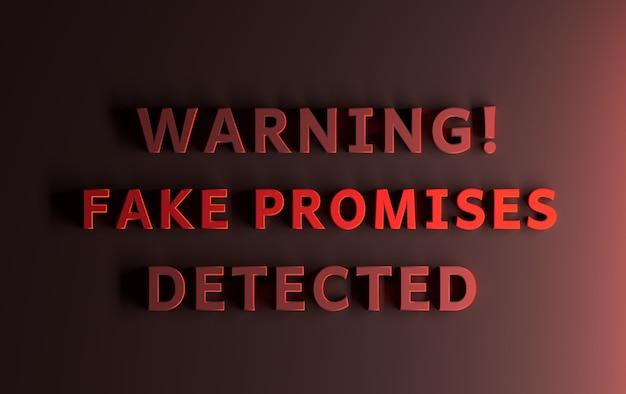 Wiadomość ostrzegawcza napisana pogrubionymi czerwonymi słowami - ostrzeżenie wykryto fałszywe obietnice. ilustracja 3d.